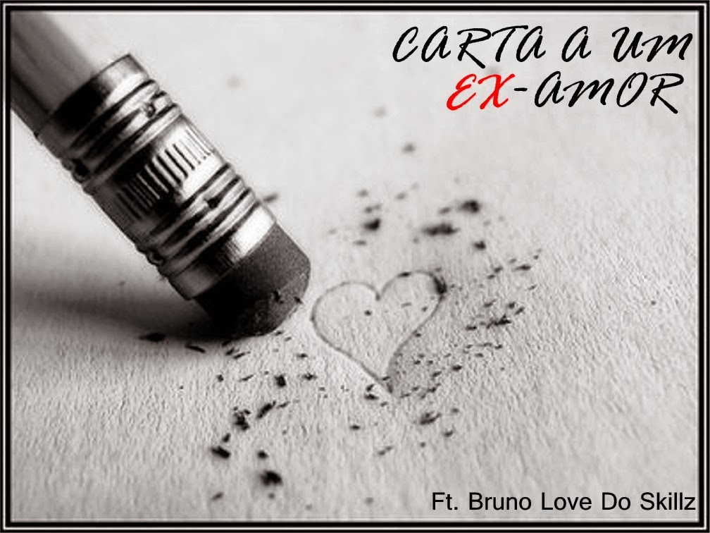 Ladilson - Carta A Um Ex-Amor Ft. Bruno Love Do Skillz‏