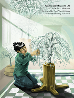 Color Final for Ruth Asawa: A Sculpting Life written by Joan Schoettler, illustrated by Traci Van Wagoner