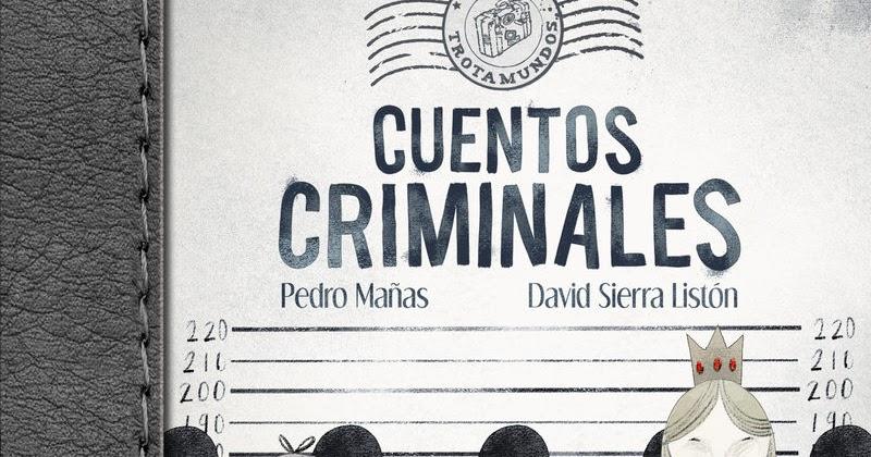 Cuentos criminales, de Pedro Mañas y David Sierra Listón
