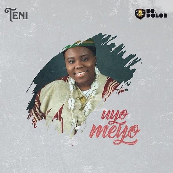 [Music] Download music by Teni – Uyo Meyo