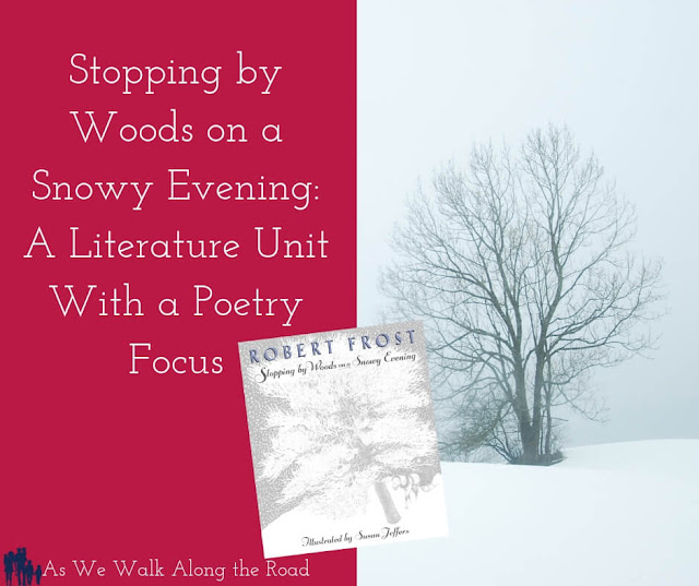 Stopping by Woods on a Snowy Evening Literature Unit Study with a poetry focus