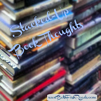 Stacked-Up Book Thoughts from Beth Fish Reads