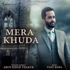 Mera Khuda – Arun Singh Thakur (2017)