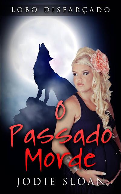 Lobo Disfarçado O Passado Morde - Jodie Sloan