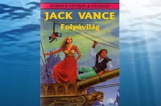 Jack Vance Folyóvilág regény bemutatás