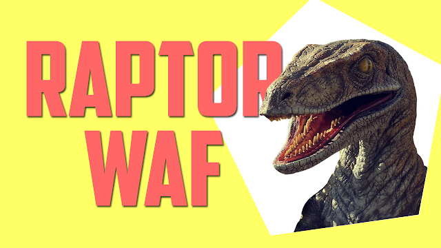 RAPTOR WAF (Web Application Firewall)