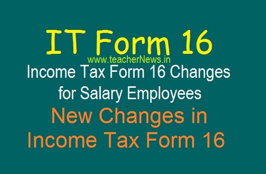 IT Form 16 Changes for Salary Employees | Form 16 New Changes in Income Tax 2019-20
