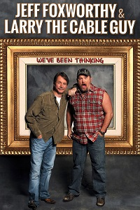 Watch Jeff Foxworthy & Larry the Cable Guy: We've Been Thinking Online Free in HD