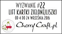 https://cherrycraftpl.blogspot.com/2016/09/wyzwanie-22-lift-kartki-zielonejliszki.html