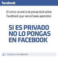 Si es privado no lo pongas en Facebook