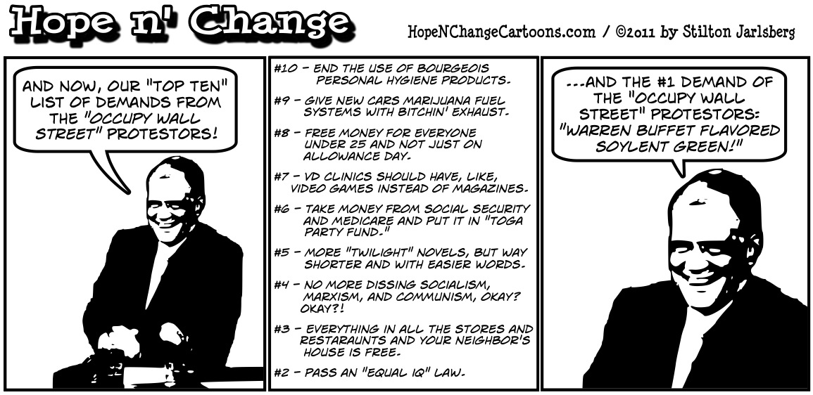 Top Ten list of demands from the Occupy Wall Street unwashed hippie communists, hopenchange, hope n' change, hope and change, political cartoon, stilton jarlsberg, tea party