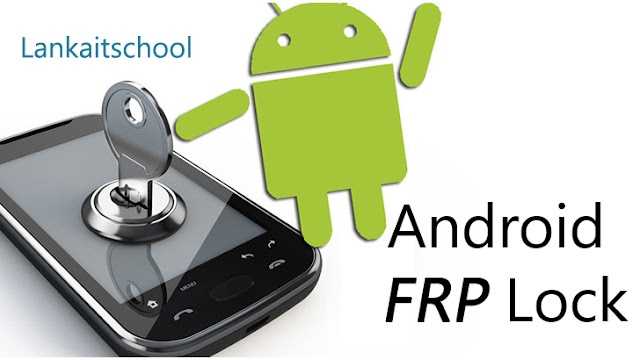 Android FRP Lock என்றால் என்ன? | What is the Android FRP Lock ?