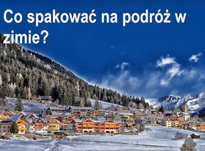 Co spakować na wyjazd w środku zimy?