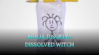 Bruja disuelta, CAPILLARY EFFECT, Dissolved witch