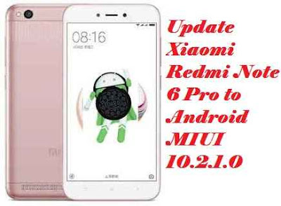 تفليش ،وتحديث ،جهاز، شاومي ،Firmware، Update، Xiaomi ،Redmi، Note 6، pro، to، Android ،MIUI ،10.2.1.0