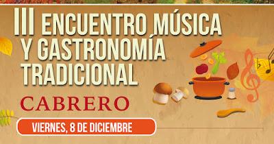 III Encuentro de música y gastronomía tradicional (8 de diciembre 2017 en Cabrero)