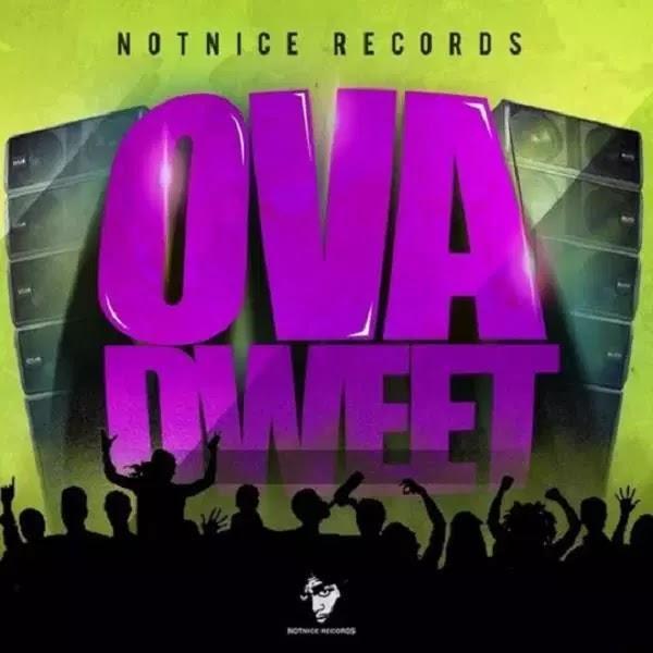 Notnice Records - Ova Dweet Riddim (2016)