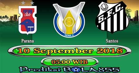 Prediksi Bola855 Parana vs Santos 10 September 2018