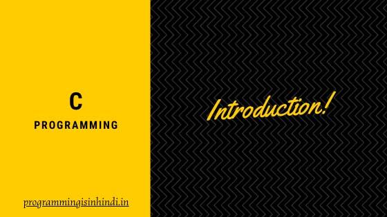 Introduction C Programming Hindi tutorials