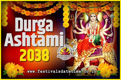 2038 Durga Ashtami Pooja Date and Time, 2038 Durga Ashtami Calendar