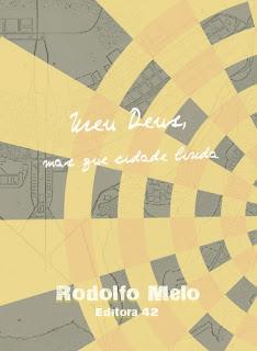 RESENHA: Meu Deus, Mas Que Cidade Linda - Rodolfo Melo