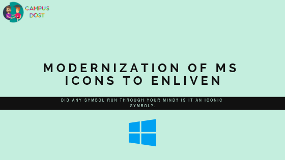 MODERNIZATION OF MS ICONS TO ENLIVEN - CampusDost