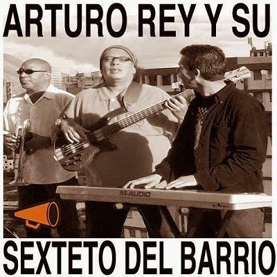 ARTURO REY Y SU SEXTETO DEL BARRIO - ARTURO REY Y SU SEXTETO DEL BARRIO (2013)