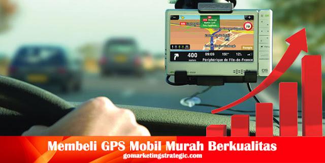 Tips Membeli GPS Mobil Murah Berkualitas