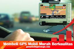 7 Tips Penting Membeli GPS Mobil Yang Berkualitas