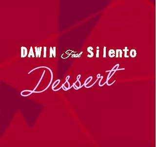 Dawin feat Silento - Dessert Lyrics