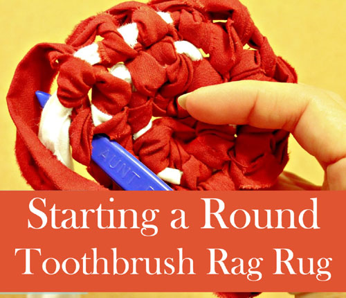 Starting a Round Toothbrush Rag Rug - Tutorial