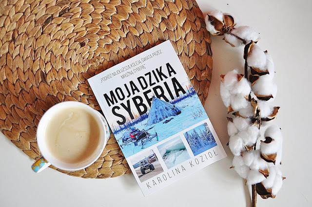 """Moja dzika Syberia"" - Karolina Kozioł"