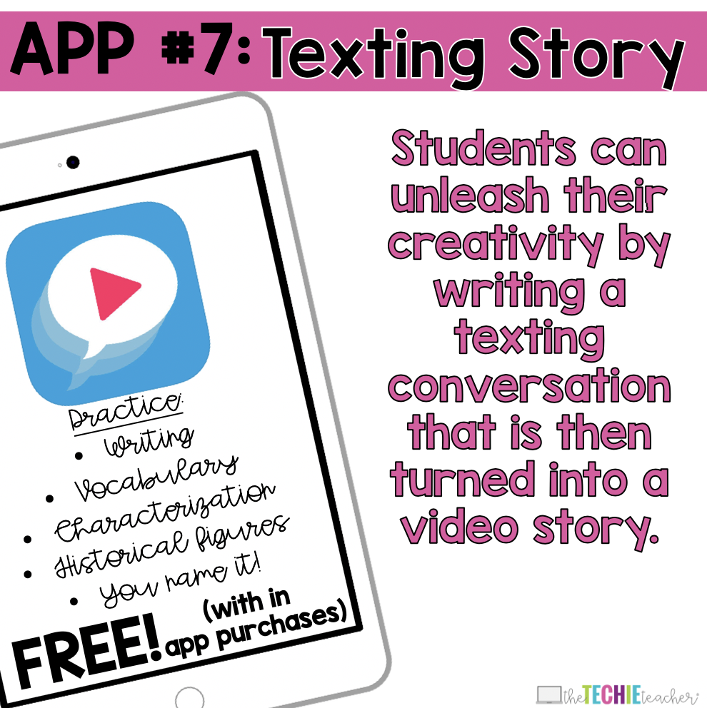 Texting Story App: Students can unleash their creativity by writing a texting conversation that is then turned into a video story.