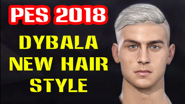 Paulo Dybala New Hair Style PES 2018
