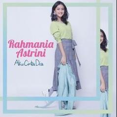 Rahmania Astrini Aku Cinta Dia