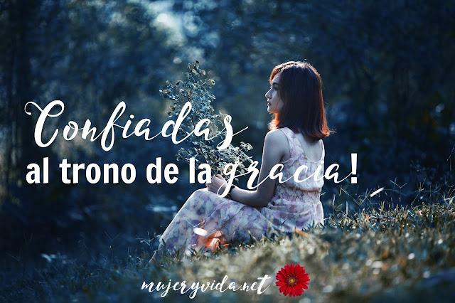 Trono de Dios, gracia de Dios, confianza, mujer, Biblia