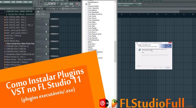 Como Instalar Plugins VST no FL Studio 11 (plugins executáveis/.exe)