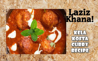Kela Kofta Curry Recipe in Roman English - Kela Kofta Banane ka Tarika