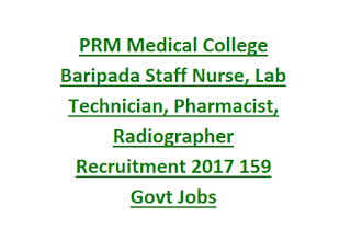 PRM Medical College Baripada Staff Nurse, Jr Laboratory Technician, Pharmacist, Radiographer Recruitment 2017 159 Govt Jobs