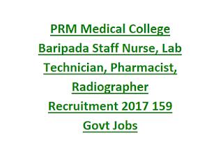 PRM Medical College Baripada Staff Nurse, Jr Laboratory Technician, Pharmacist, Radiographer Recruitment 2017 159 Govt Jobs