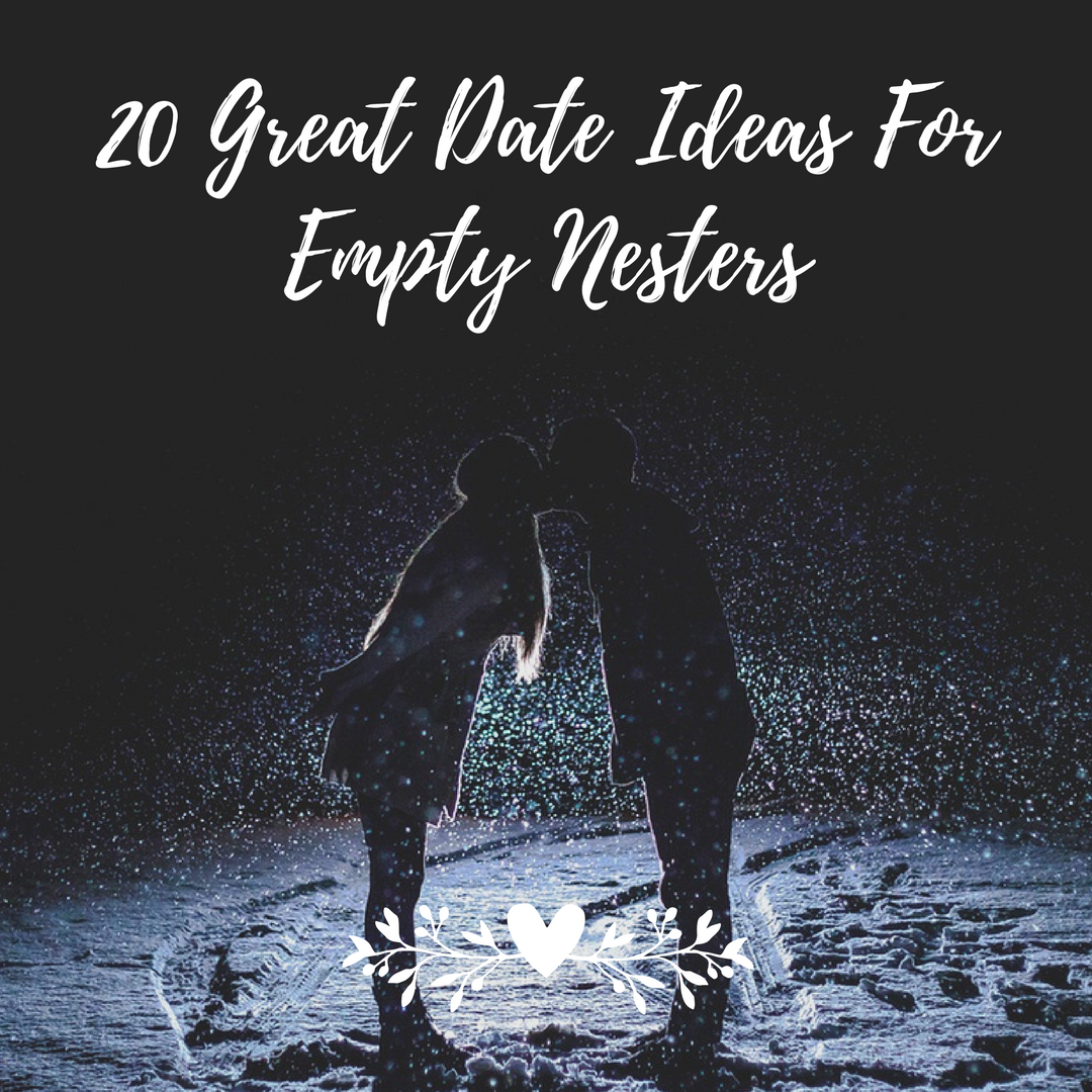 20 Great Date Ideas For Empty Nesters