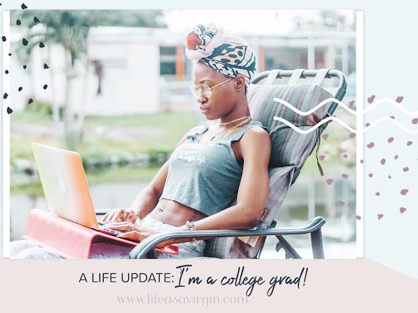A Life Update: I'm A College Grad.