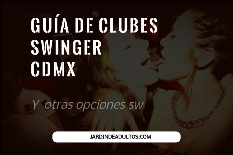Guía de clubs, bares, antros  y lugares swinger en México, CDMX