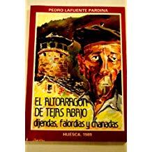 El Alto Aragón de TEjas abajo: dijendas, falordias y chanadas