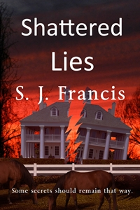 Shattered Lies (S.J. Francis)