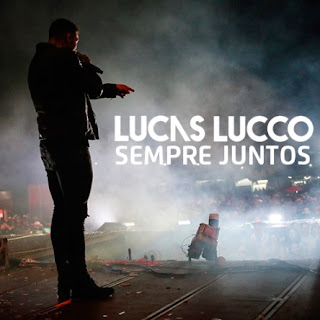 Baixar Lucas Lucco – Sempre Juntos (2016)