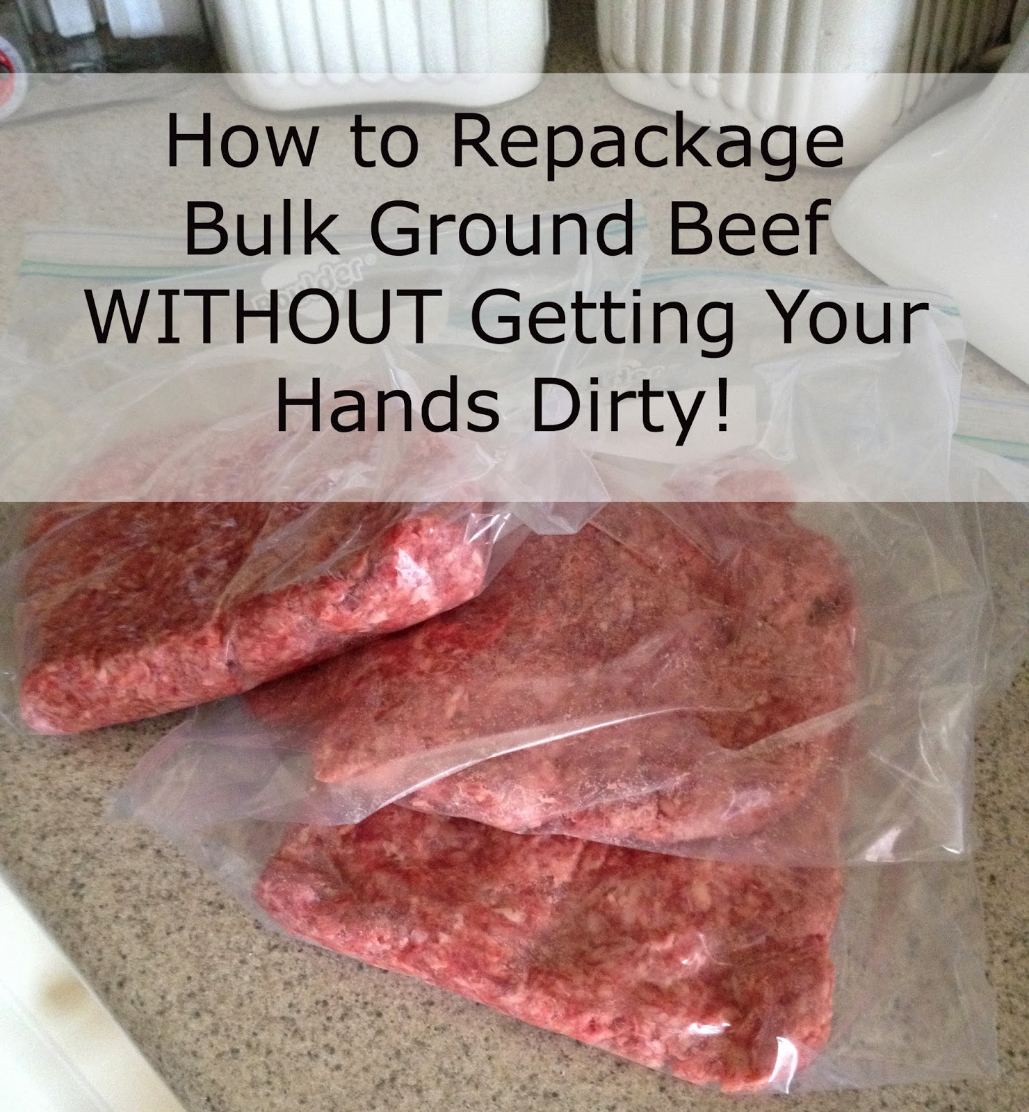 quick and easy tip for repackaging bulk ground beef