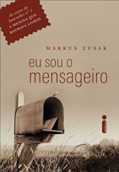 Eu sou o mensageiro Markus Zusak