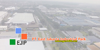 Lowongan Kerja PT. EAST JAKARTA INDUSTRIAL PARK (EJIP)