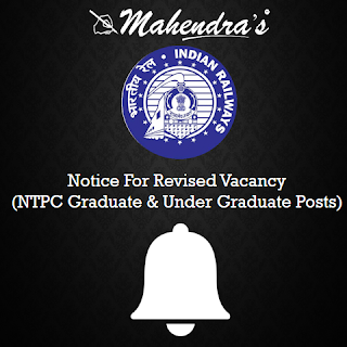 Notice For Revised vacancy (NTPC Graduate & Under Graduate Posts)